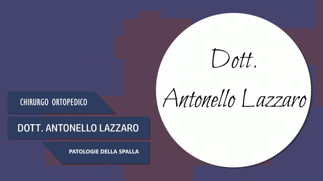 DOTT. ANTONELLO LAZZARO – CHIRURGO ORTOPEDICO – PATOLOGIE DELLA SPALLA