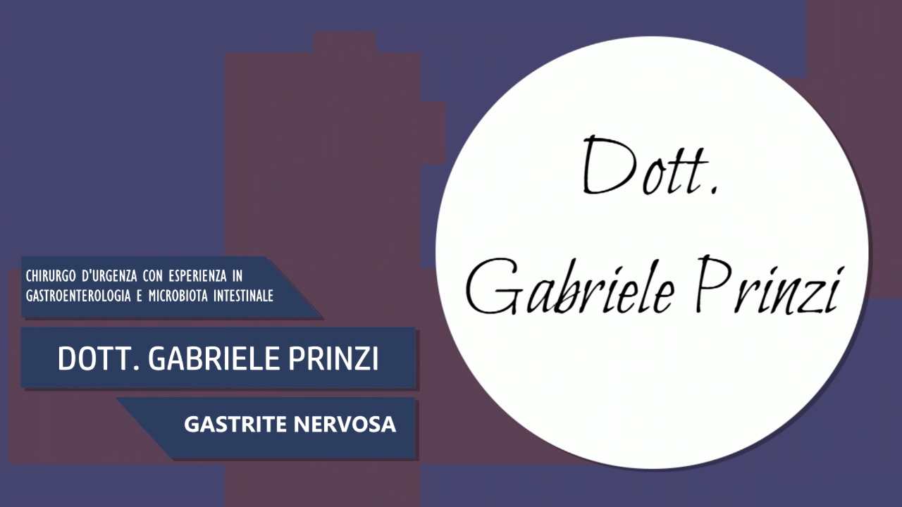 Intervista al Dott. Gabriele Prinzi – Gastrite Nervosa