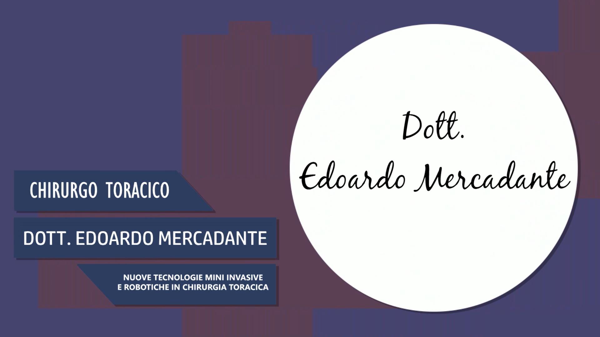 Dott. Edoardo Mercadante – Nuove Tecnologie Mini Invasive