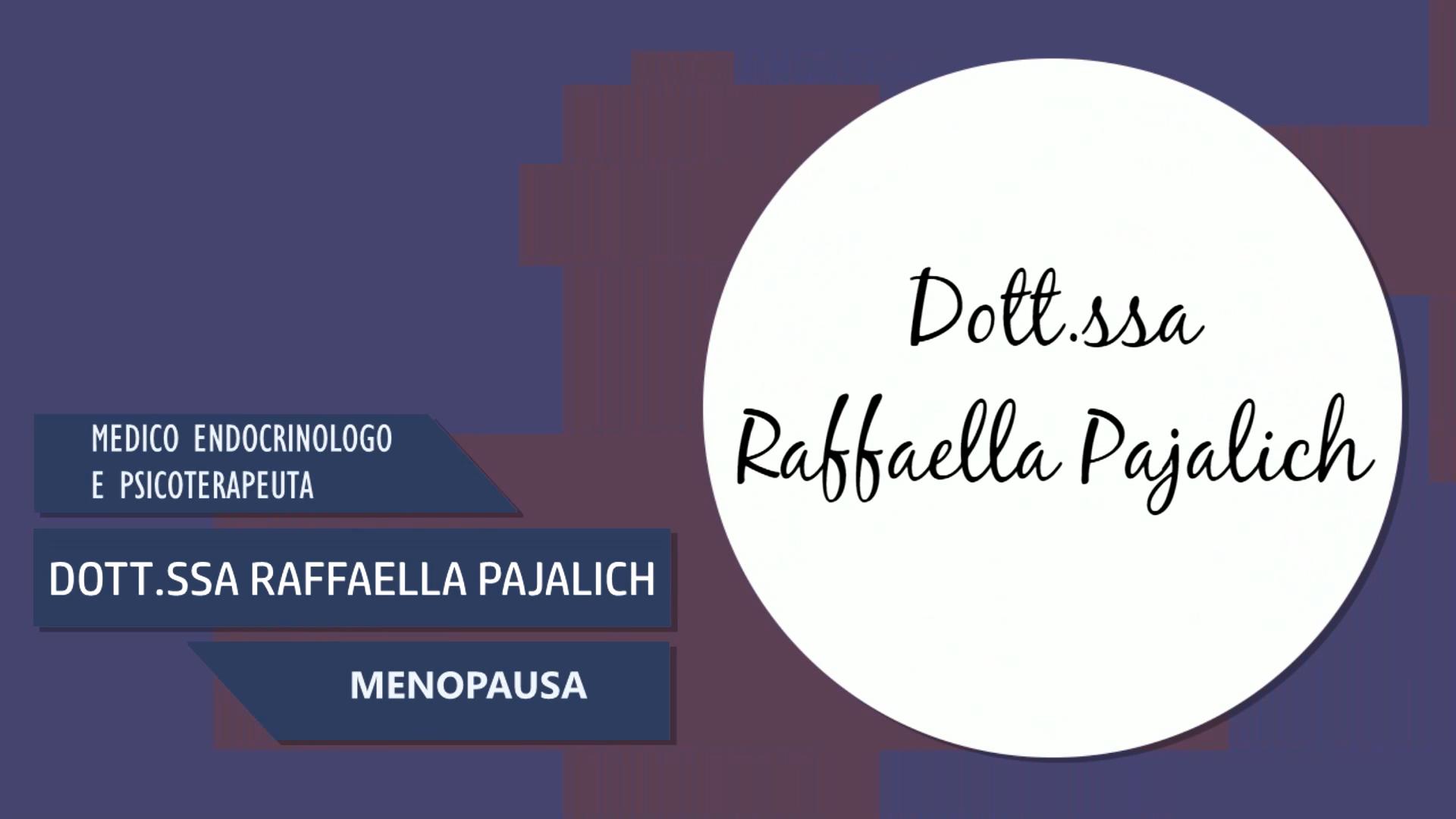 Intervista alla Dott.ssa Raffaella Pajalich – Menopausa