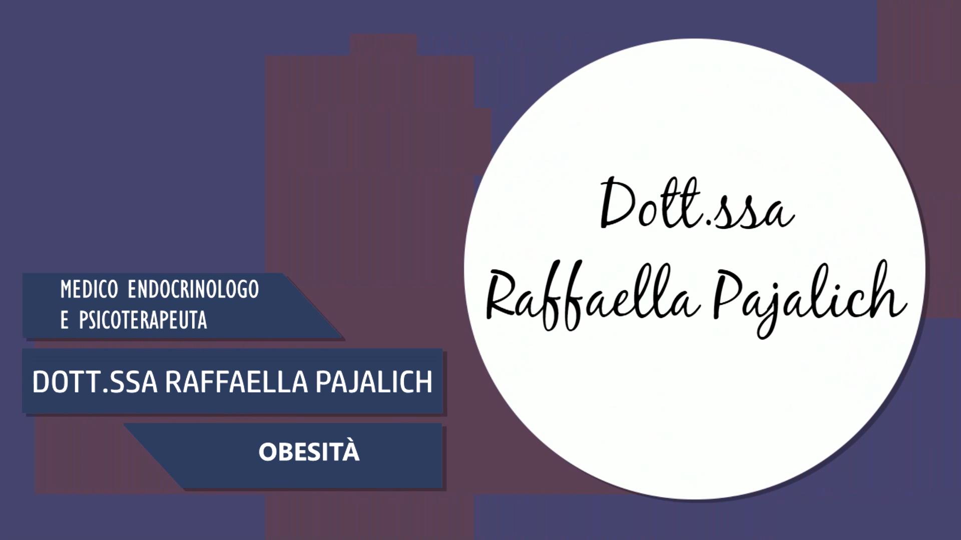 Intervista alla Dott.ssa Raffaella Pajalich – Obesità
