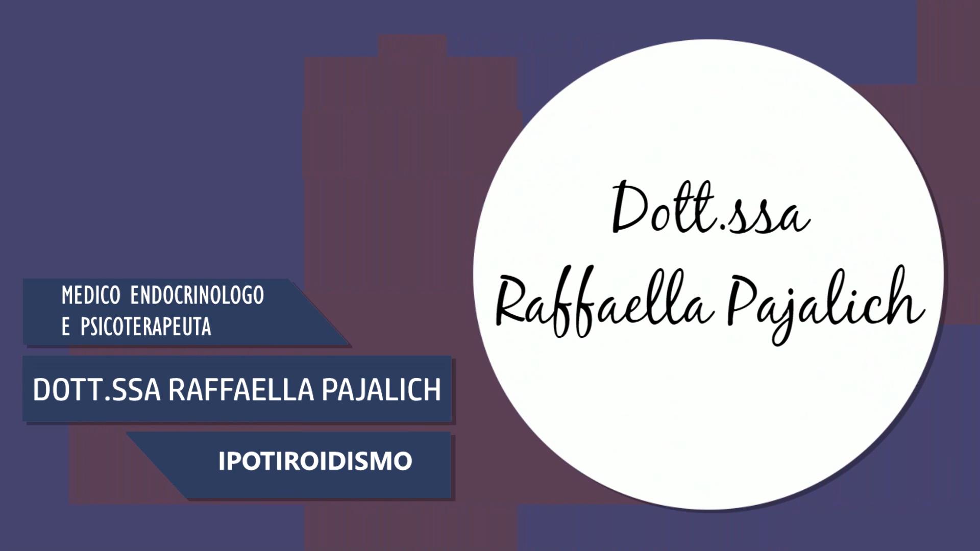 Intervista alla Dott.ssa Raffaella Pajalich – Ipotiroidismo