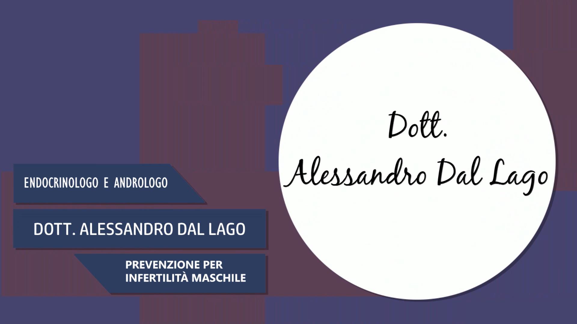 Intervista al Dott. Alessandro Dal Lago – Prevenzione per infertilità maschile