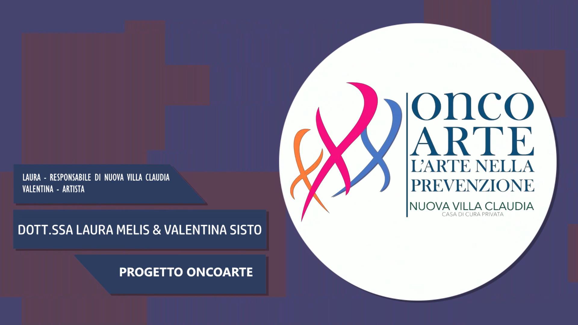 Intervista alla Dott.ssa Laura Melis & Valentina Sisto – Progetto Oncoarte