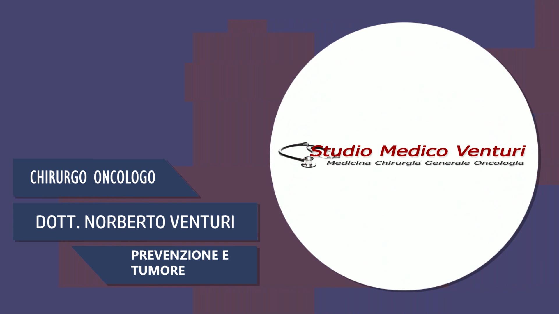 Intervista al Dott. Norberto Venturi – Prevenzione e tumore