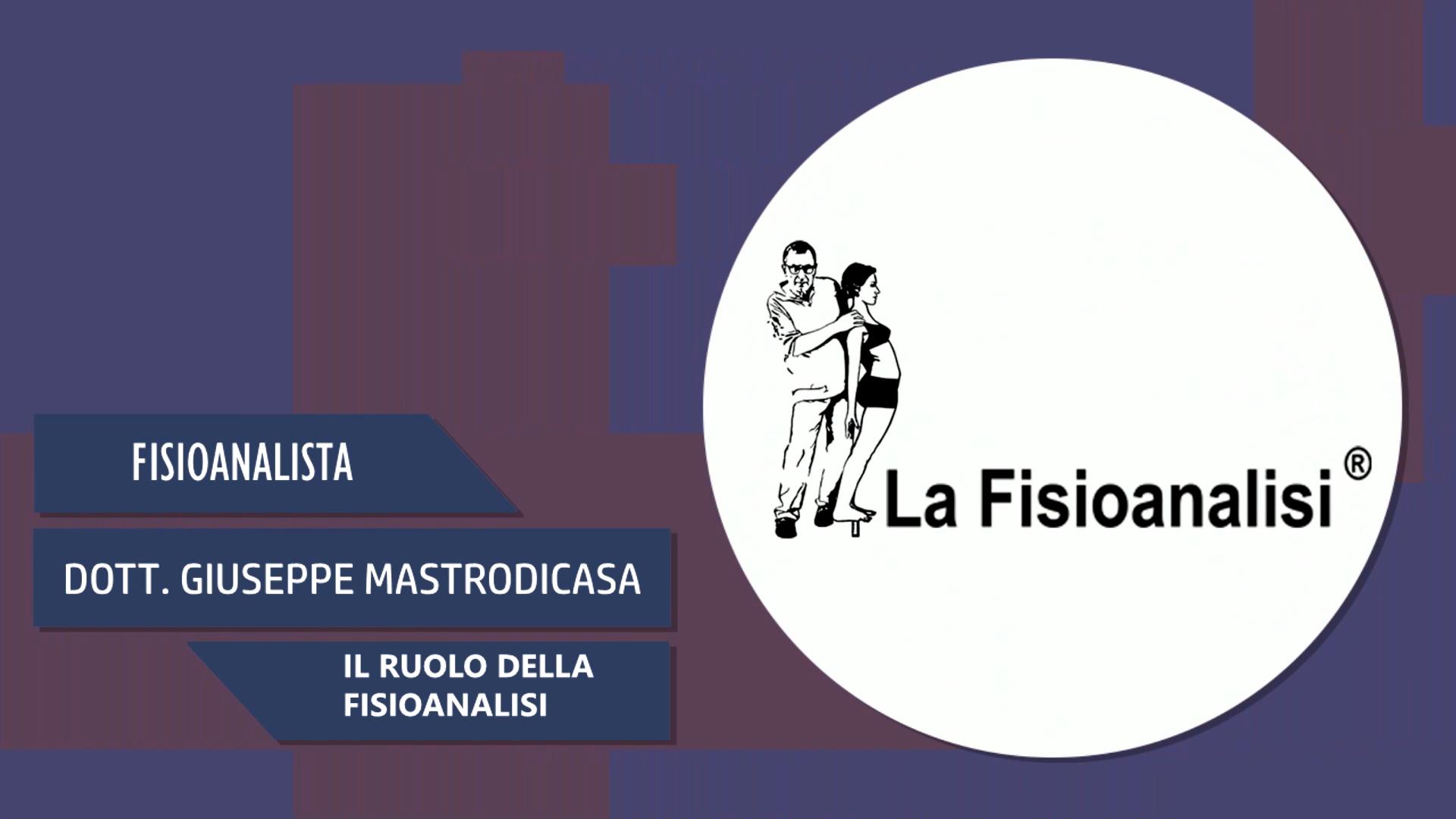 Intervista al Dott. Giuseppe Mastrodicasa – Il ruolo della fisioanalisi