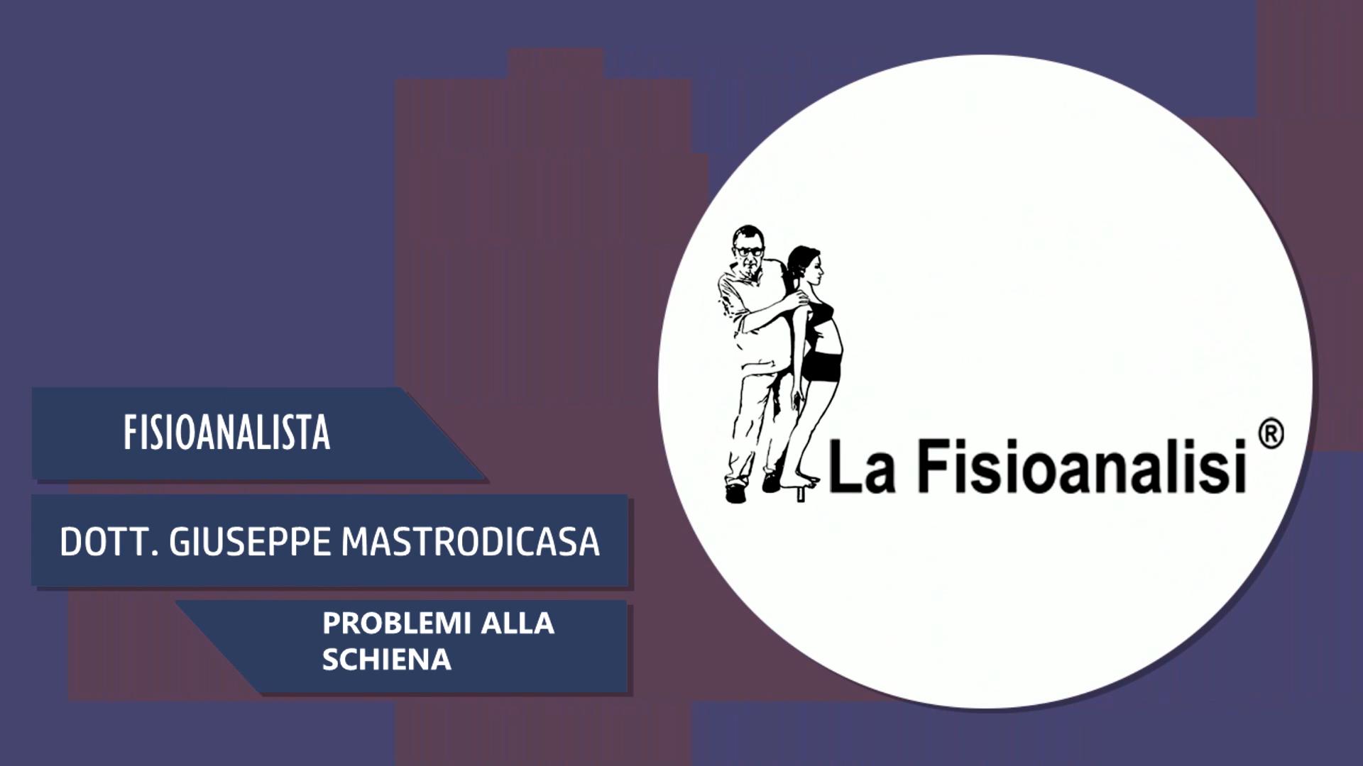 Intervista al Dott. Giuseppe Mastrodicasa – Problemi alla schiena