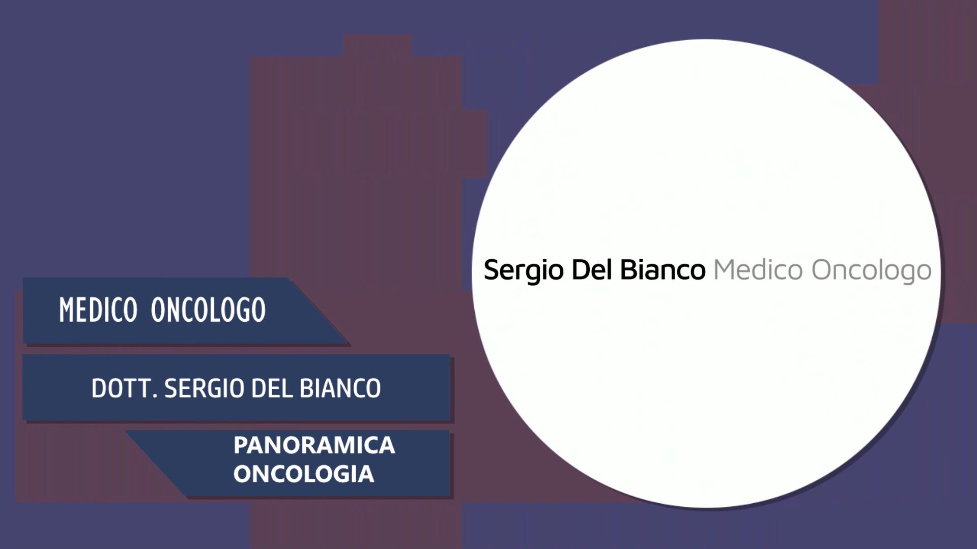 Intervista al Dott Sergio Del Bianco – Panoramica Oncologia
