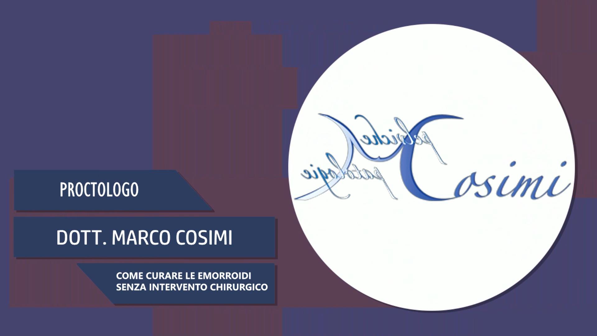 Intervista al Dott. Marco Cosimi – Come curare le emorroidi senza intervento chirurgico