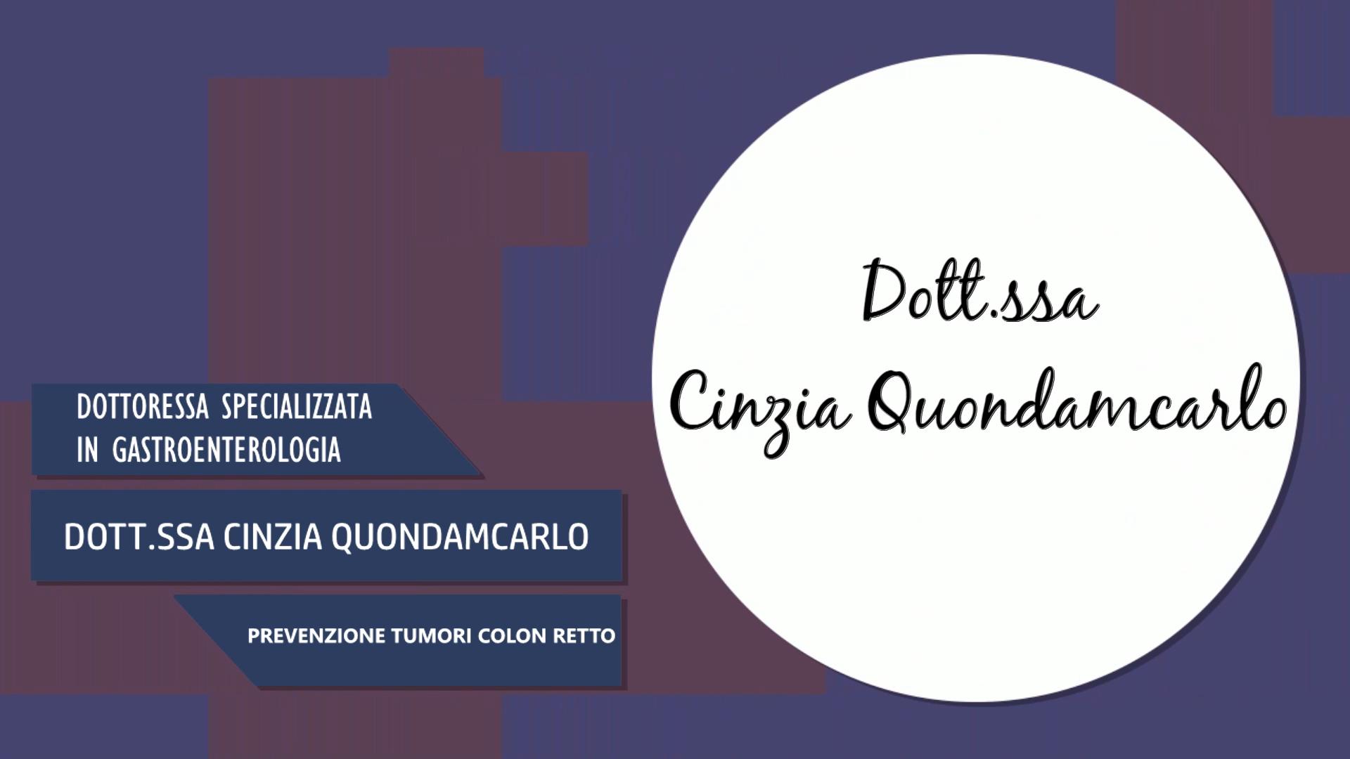 Intervista alla Dott.ssa Cinzia Quondamcarlo – Prevenzione tumori colon retto
