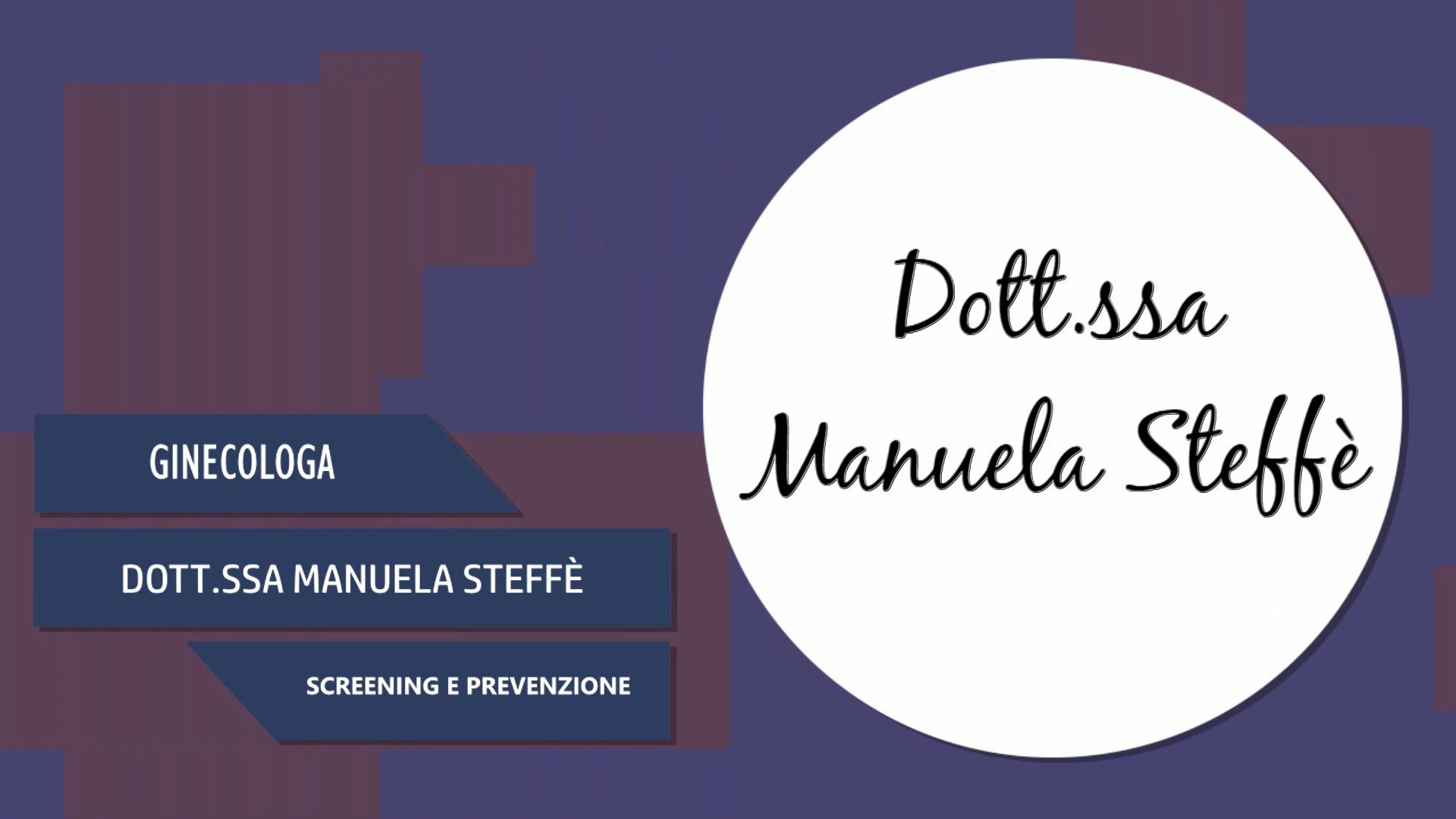 Intervista alla Dott.ssa Manuela Steffè – Screening e prevenzione
