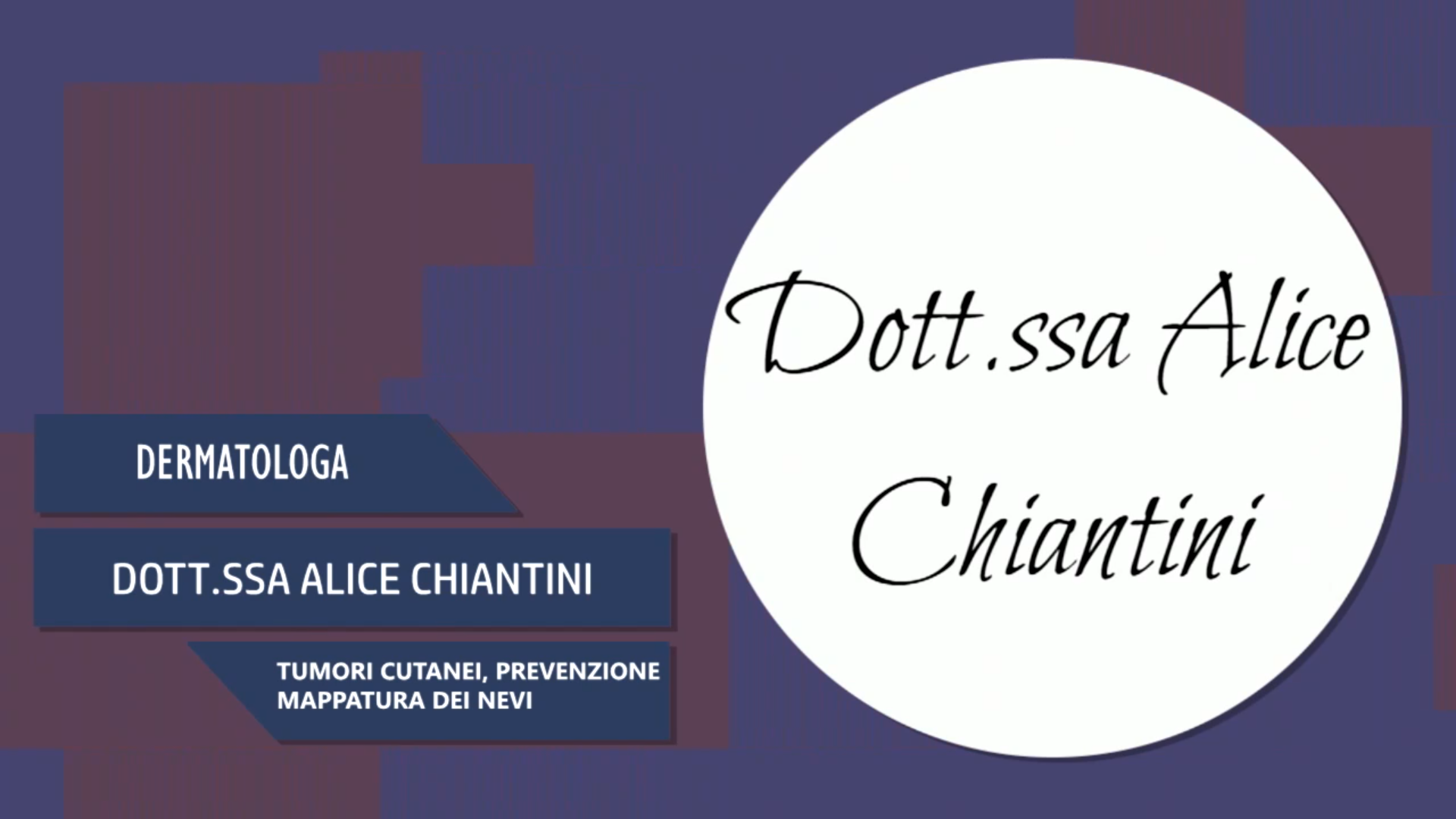 Intervista alla Dott.ssa Alice Chiantini – Tumori cutanei, prevenzione, mappatura dei nevi