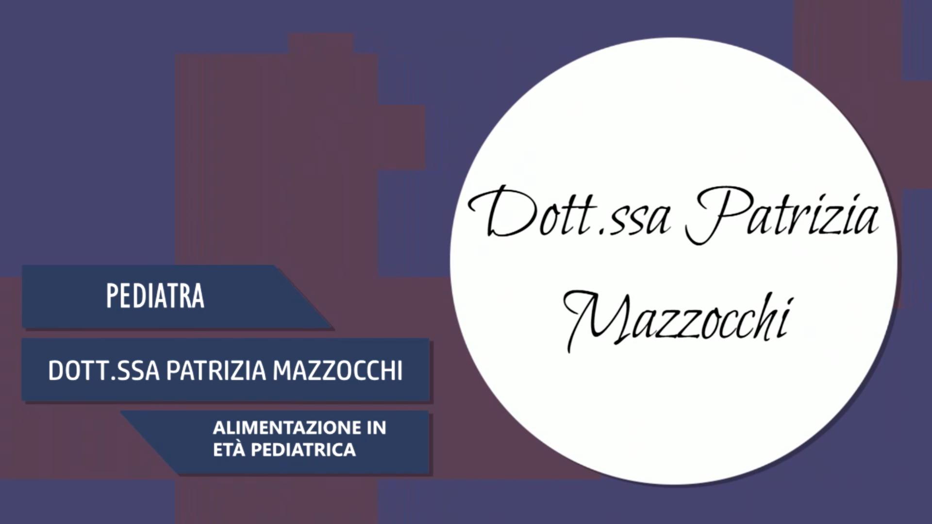 Intervista alla Dott.ssa Patrizia Mazzocchi – Alimentazione in età pediatrica