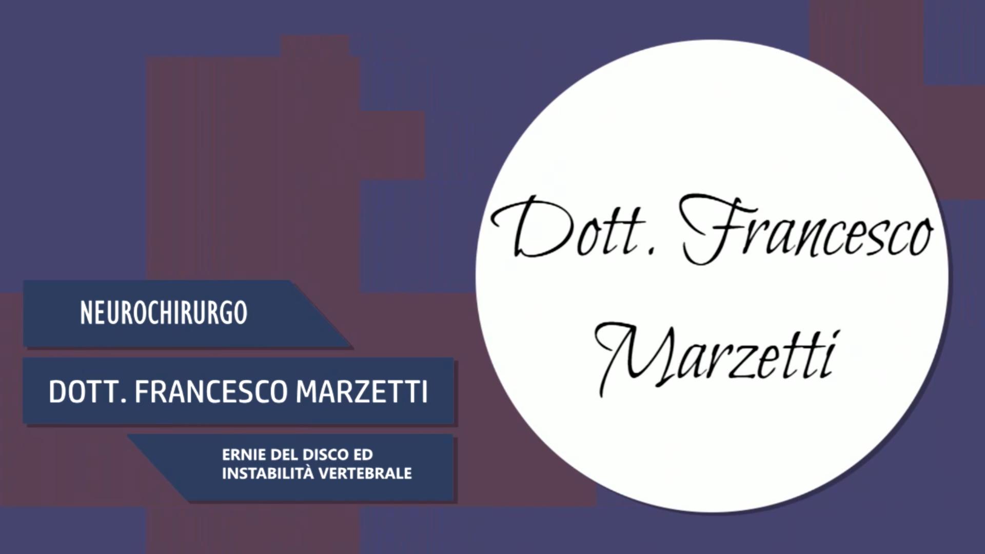 Intervista al Dott. Francesco Marzetti – Ernie del disco ed instabilità vertebrale