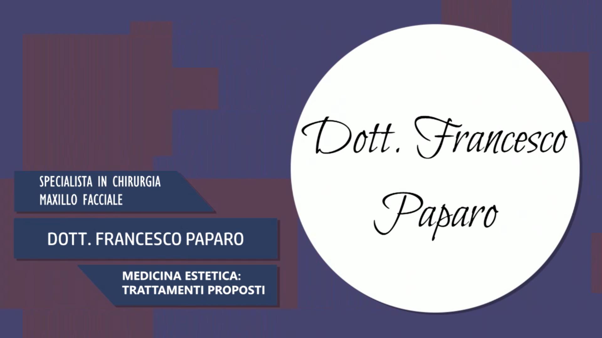 Intervista al Dott. Francesco Paparo – trattamenti proposti nella medicina estetica