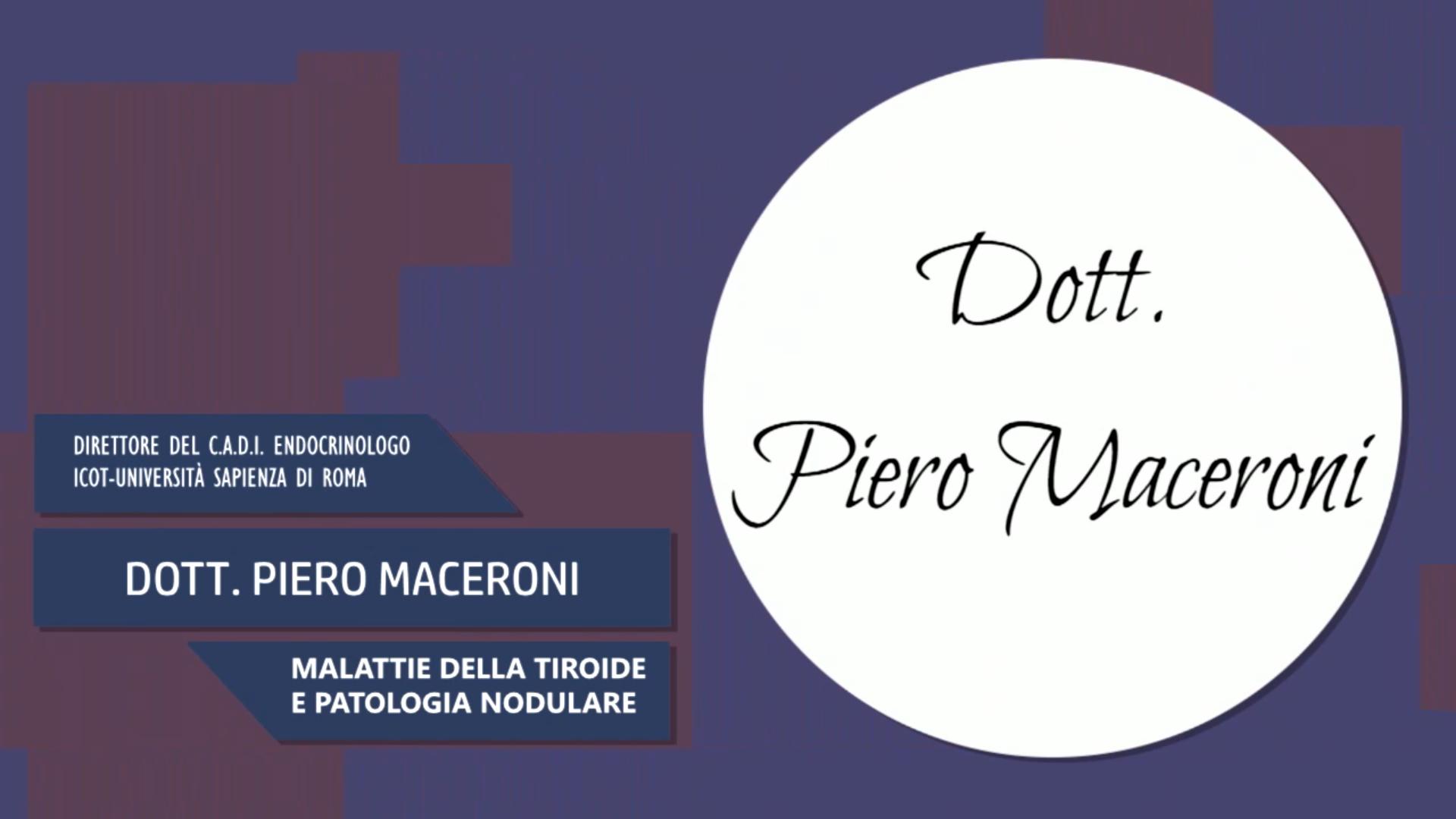 Intervista al Dott. Piero Maceroni – Malattie della tiroide e patologia nodulare