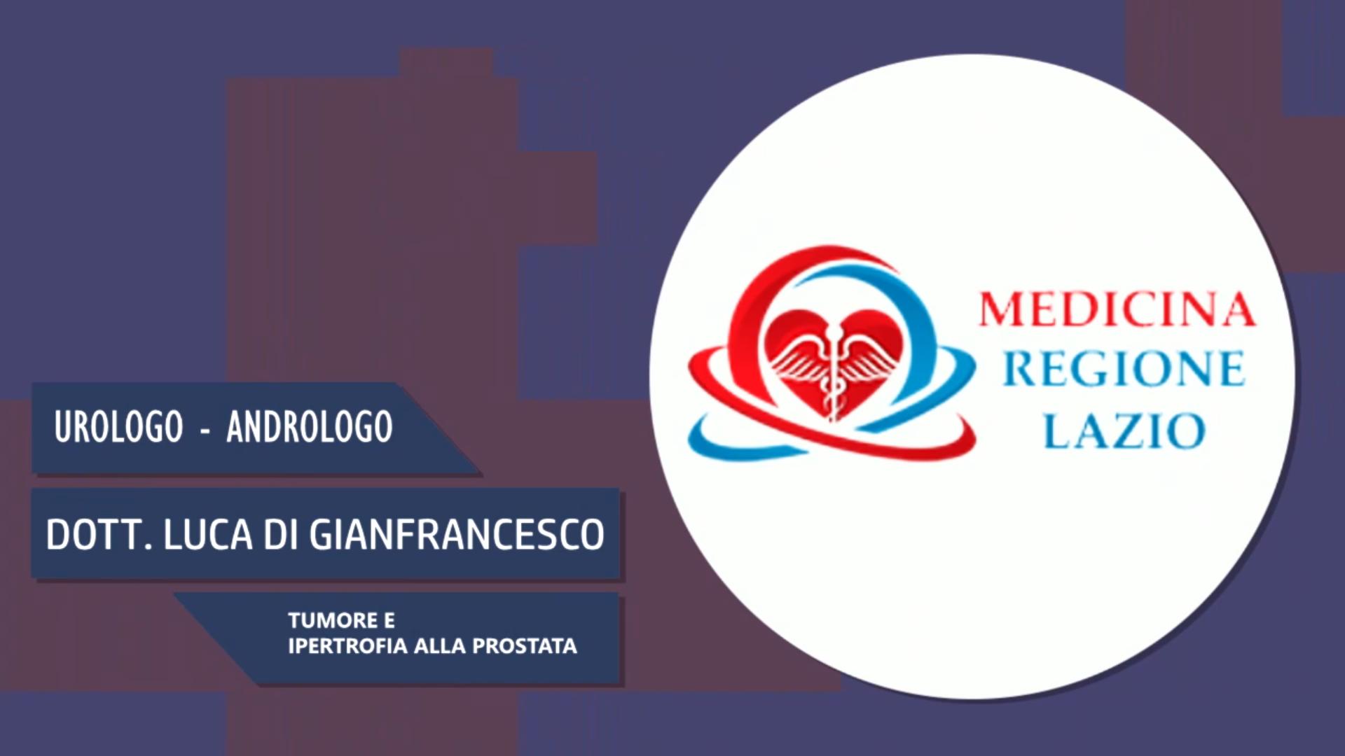 Intervista al Dott. Luca Di Gianfrancesco – Tumore e ipertrofia alla prostata
