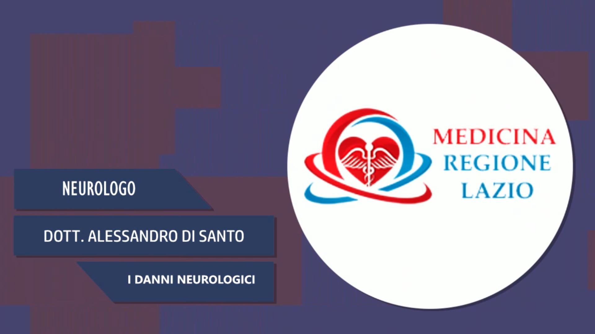 Intervista al Dott. Alessandro Di Santo – I danni neurologici