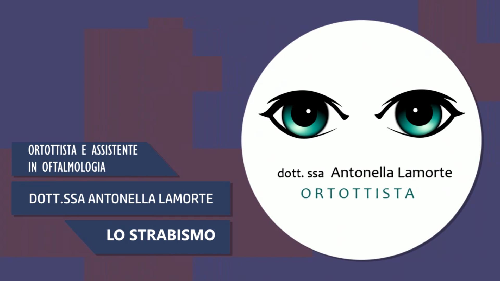 Intervista alla Dott.ssa Antonella Lamorte – Lo strabismo