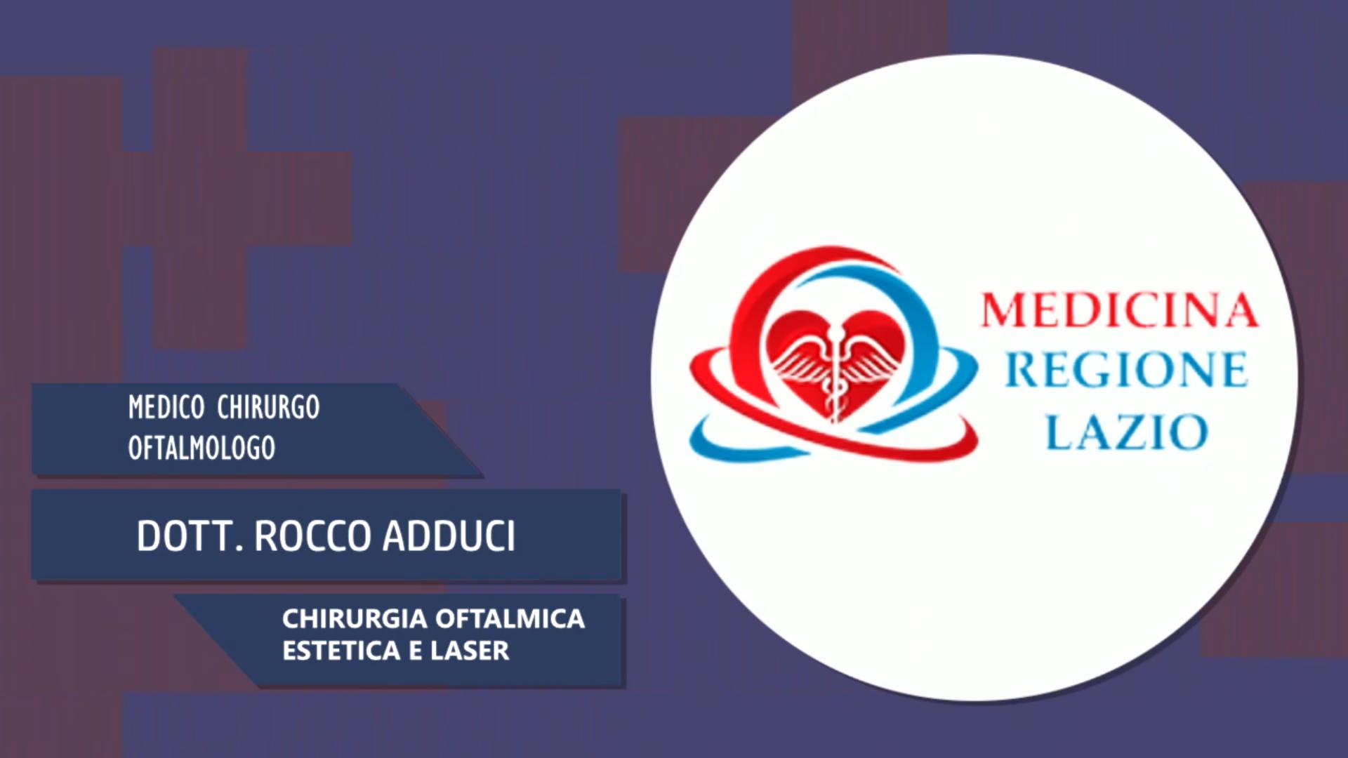 Intervista al Dott. Rocco Adduci – Chirurgia oftalmica estetica e laser