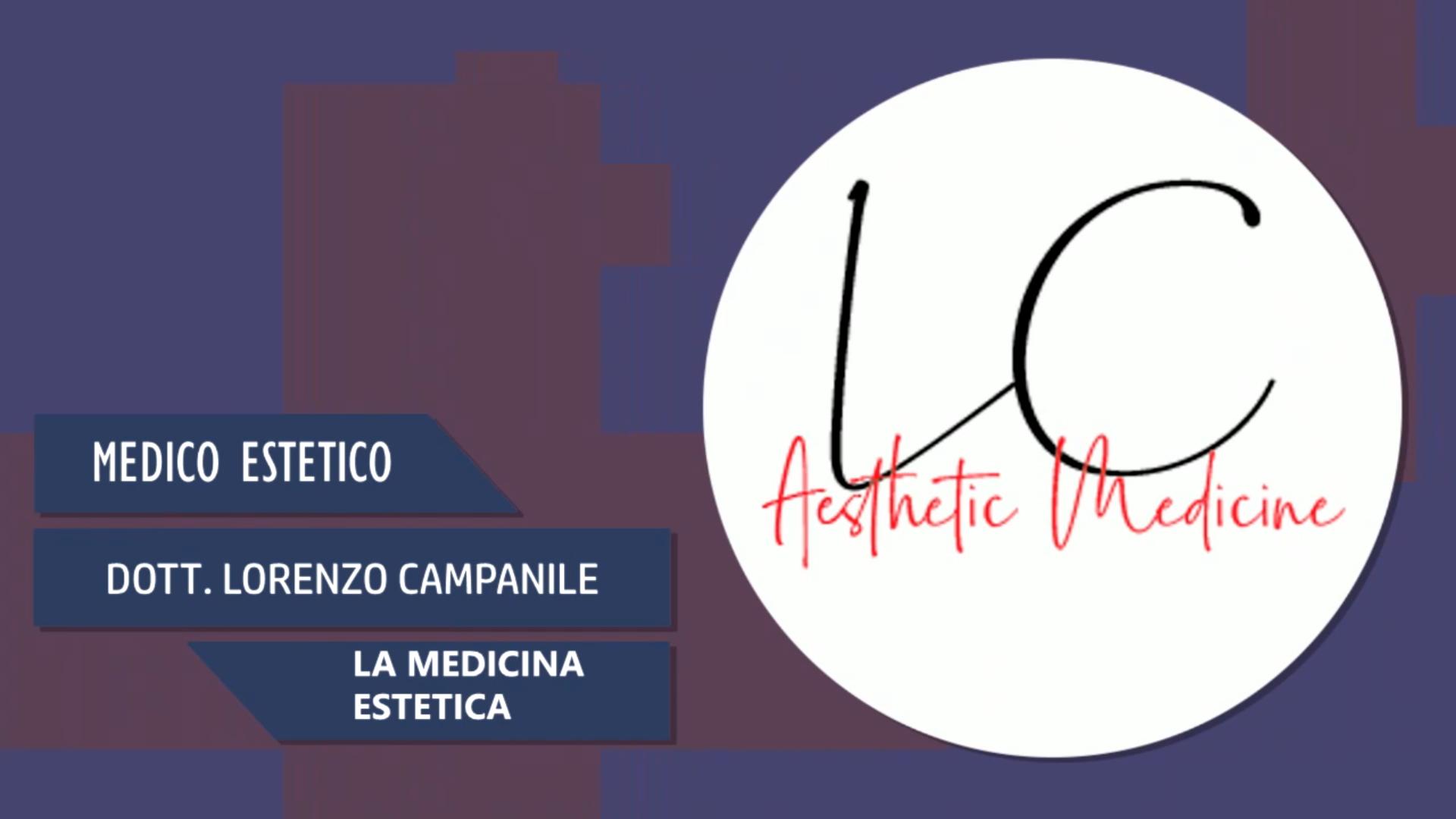 Intervista al Dott. Lorenzo Campanile – La medicina estetica