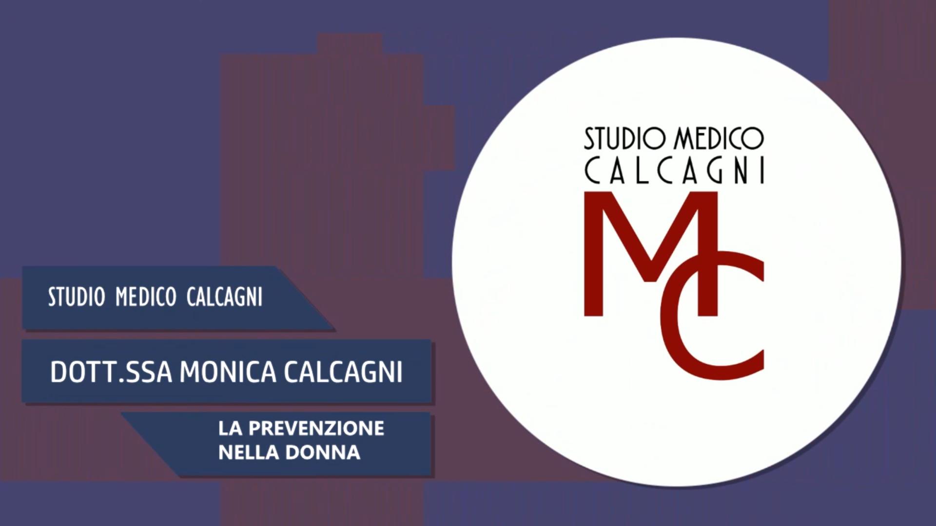 Intervista alla Dott.ssa Monica Calcagni – La prevenzione nella donna