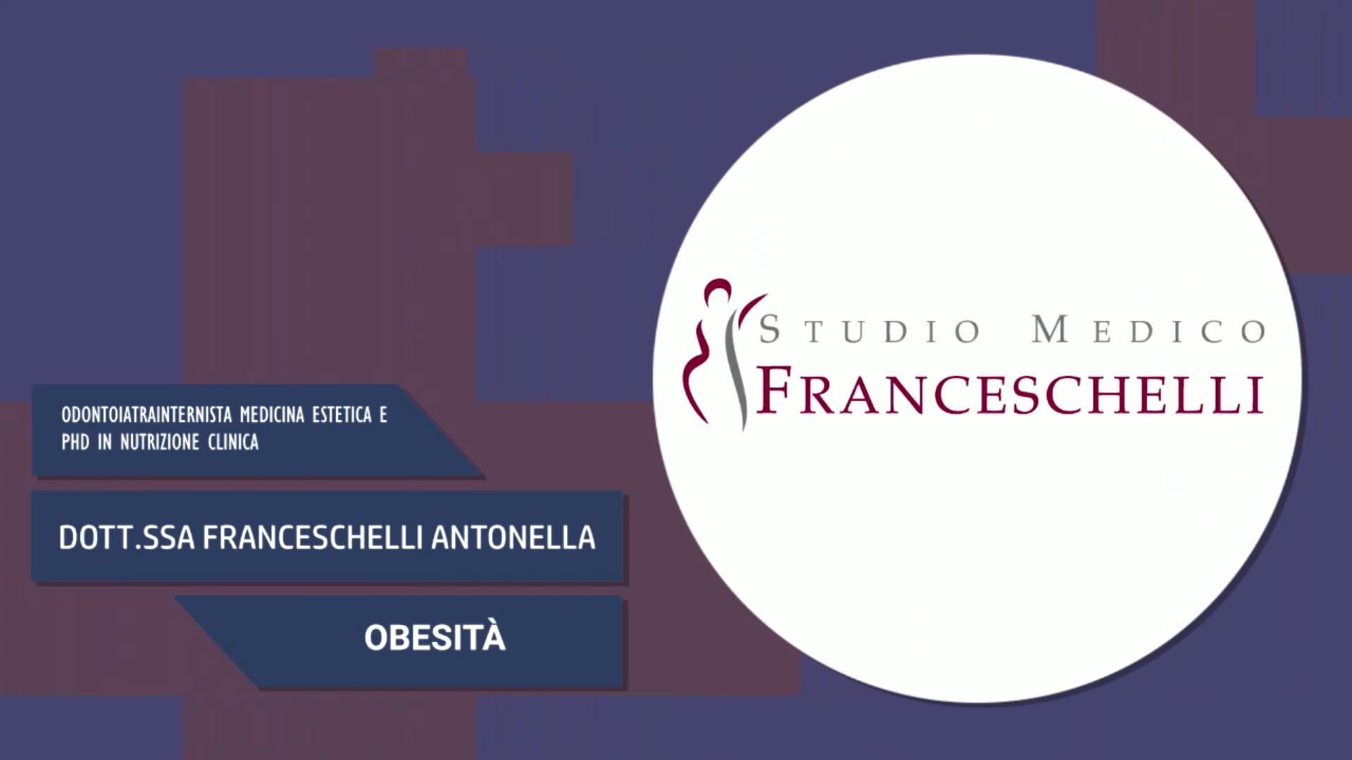 Intervista alla Dott.ssa Franceschelli Antonella – Obesità