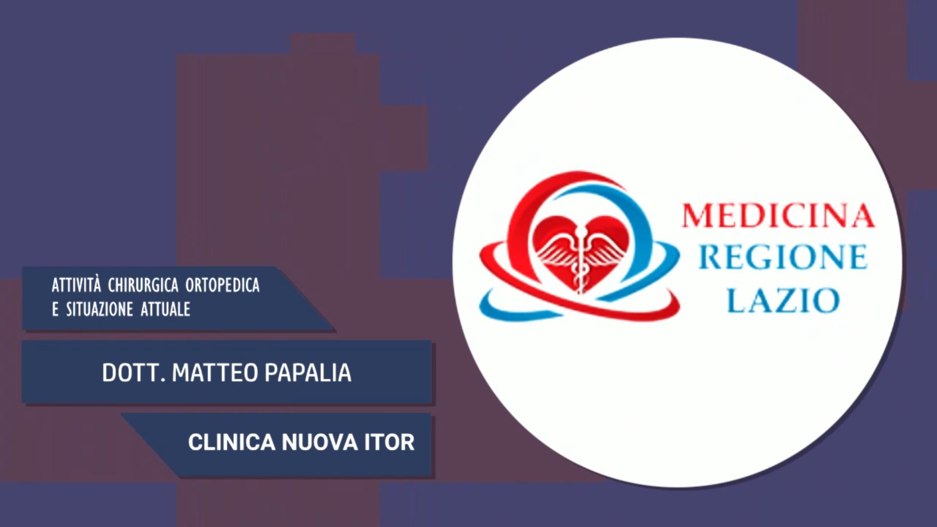 Intervista al Dott. Matteo Papalia – Clinica Nuova Itor