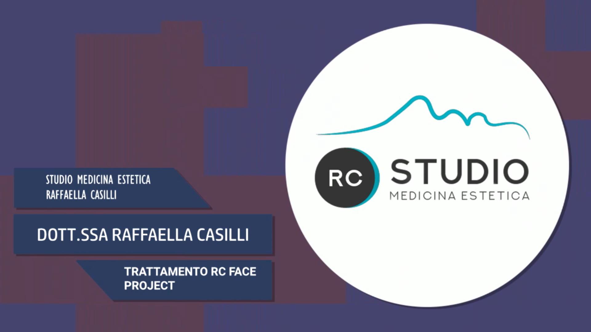 Intervista alla Dott.ssa Raffaella Casilli – Trattamento RC Face Project