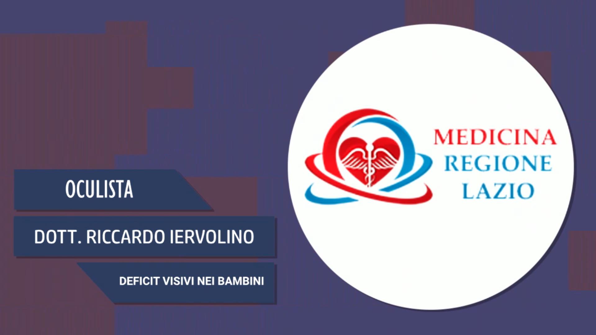 Intervista al Dott. Riccardo Iervolino – Deficit visivi nei bambini
