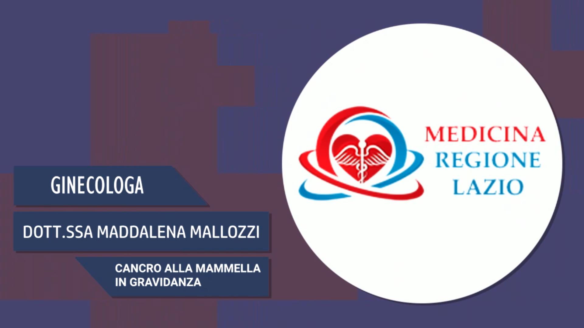 Intervista alla Dott.ssa Maddalena Mallozzi – Cancro alla mammella in gravidanza