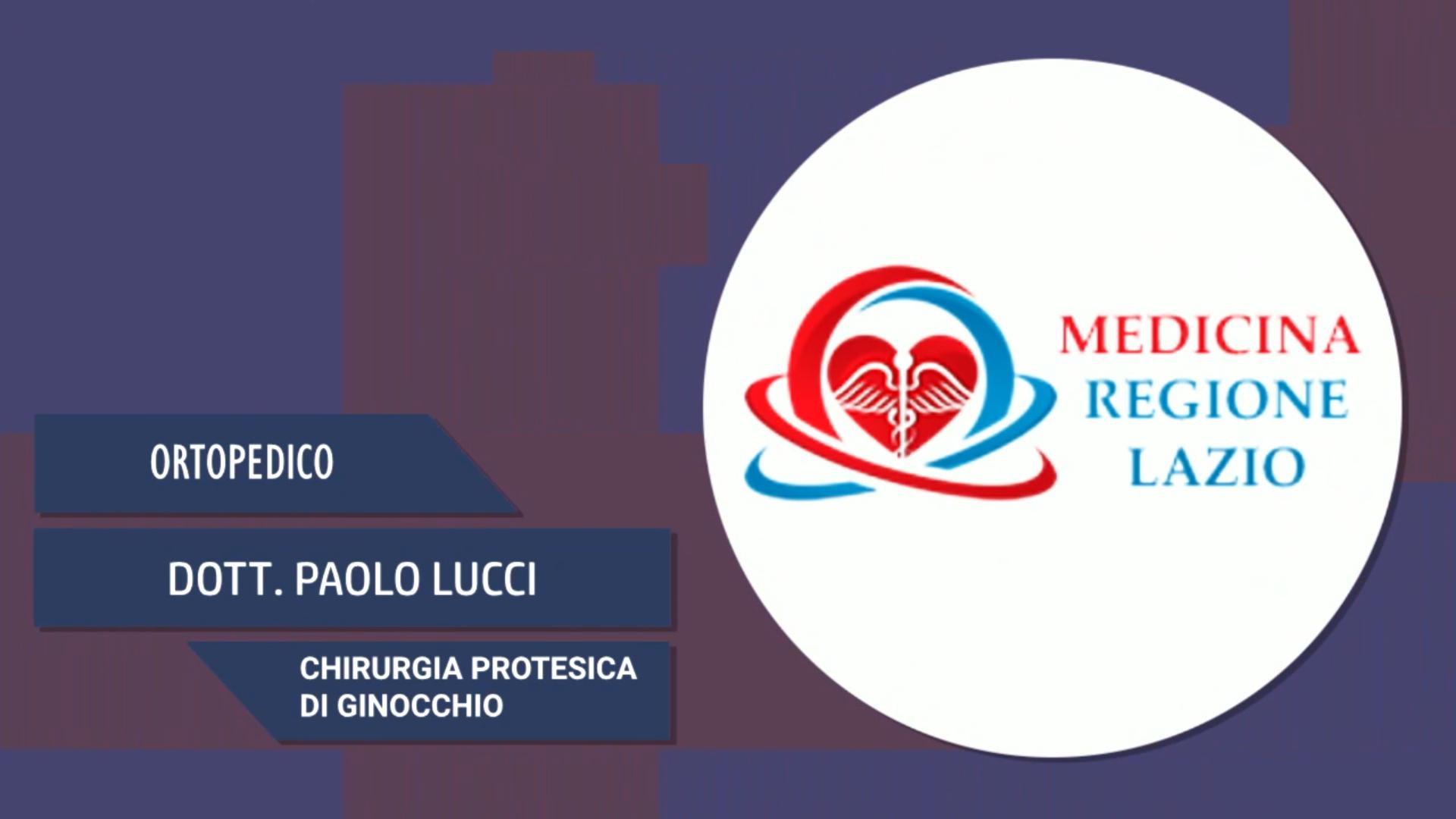 Intervista al Dott. Paolo Lucci – Chirurgia protesica di ginocchio