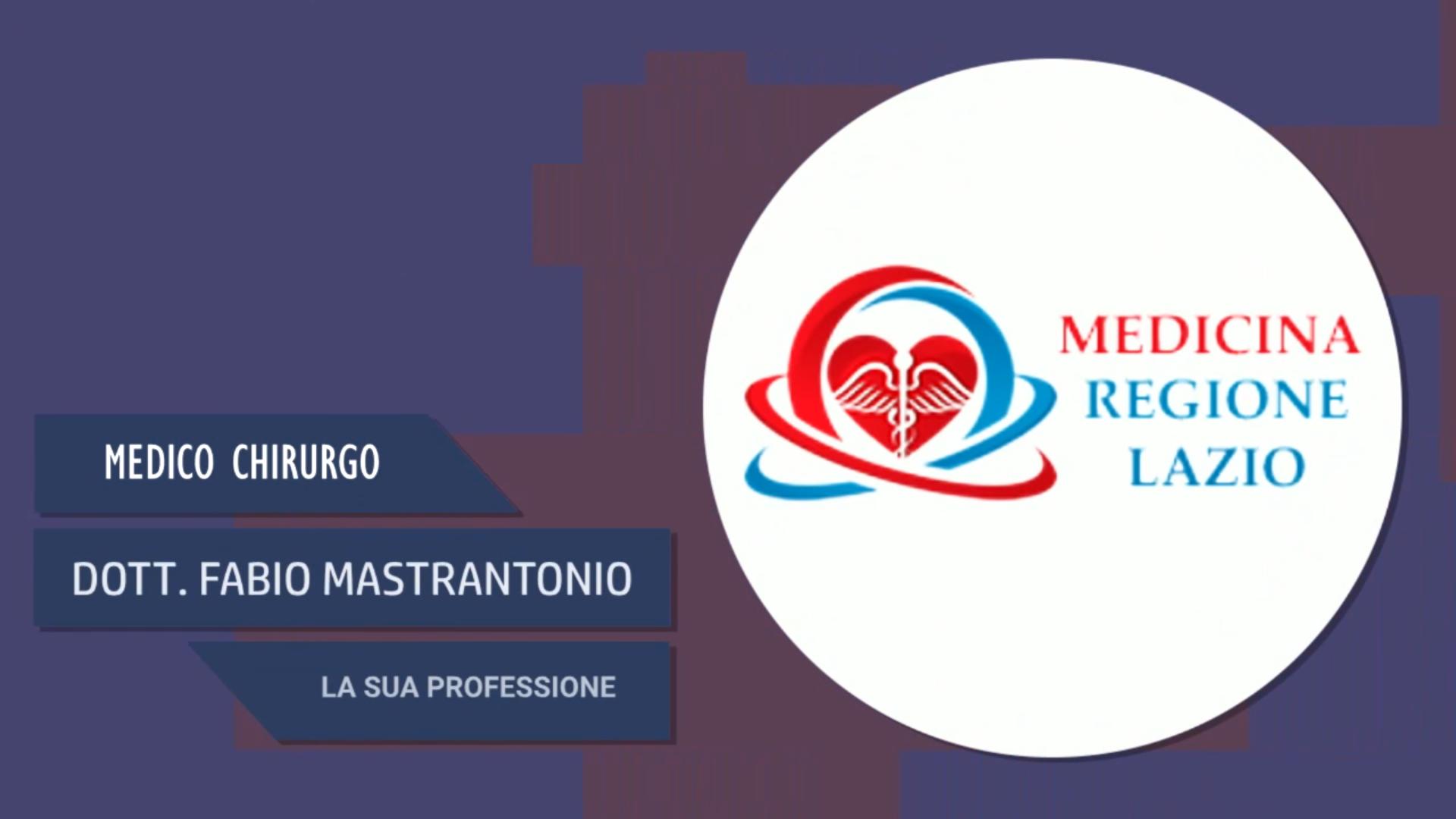 Intervista al Dott. Fabio Mastrantonio – la sua professione