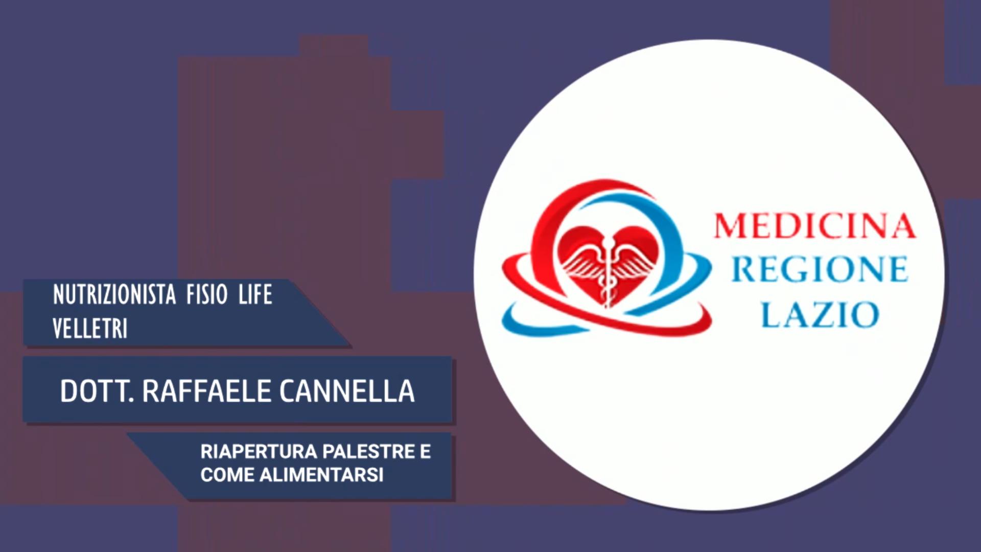Intervista al Dott. Raffaele Cannella – Riapertura palestre e come alimentarsi